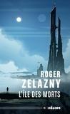 Roger Zelazny - L'île des morts.