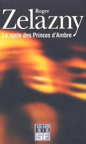 Le Cycle Des Princes D'ambre