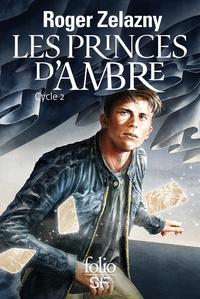 Roger Zelazny - Le cycle des Princes d'Ambre Cycle 2 : Les atouts de la vengeance ; Le sang d'Ambre ; Le signe du Chaos ; Chevalier des ombres ; Prince du Chaos.