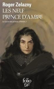 Roger Zelazny - Le cycle des princes d'Ambre Tome 1 : Les neuf princes d'Ambre.
