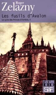 Roger Zelazny - Le cycle des princes d'Ambre Tome 2 : Les fusils d'Avalon.