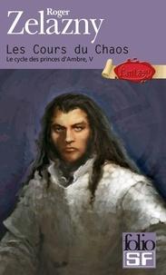 Roger Zelazny - Le cycle des Princes d'Ambre Tome 5 : Les cours du chaos.