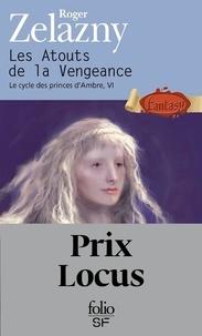 Roger Zelazny - Le cycle des Princes d'Ambre Tome 6 : Les Atouts de la Vengeance.