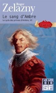 Roger Zelazny - Le cycle des Princes d'Ambre Tome 7 : Le sang d'Ambre.