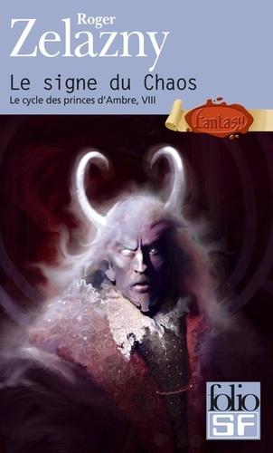 Le cycle des Princes d'Ambre Tome 8 : Le signe du Chaos