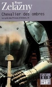 Roger Zelazny - Le cycle des Princes d'Ambre Tome 9 : Chevalier des ombres.