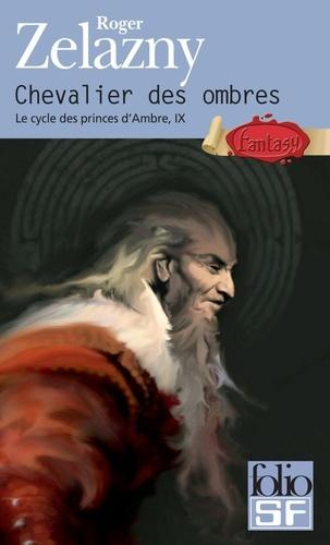 Le cycle des Princes d'Ambre Tome 9 : Chevalier des ombres