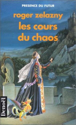 Roger Zelazny - Les cours du chaos.