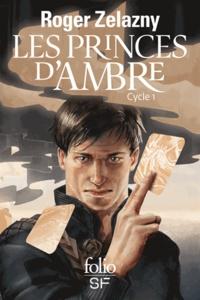 Roger Zelazny - Les princes d'Ambre Cycle 1 : Les neuf princes d'Ambre ; Les fusils d'Avalon ; Le signe de la Licorne ; La main d'Oberon ; Les Cours du Chaos.