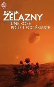 Roger Zelazny - Une Rose pour l'Ecclésiaste - [nouvelles.
