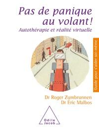 Roger Zumbrunnen et Eric Malbos - Pas de panique au volant ! - Autothérapie et réalité virtuelle.