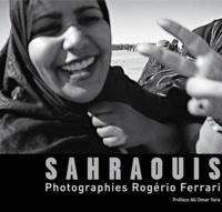 Rogério Ferrari - Sahraouis - Existences-Résistances.