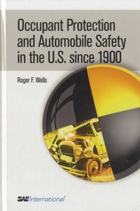 Rogers F Wells - Occupant Protection and Automobile Safety in the US since 1900.