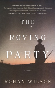 Rohan Wilson - The Roving Party.