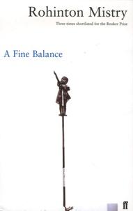 Rohinton Mistry - A Fine Balance.