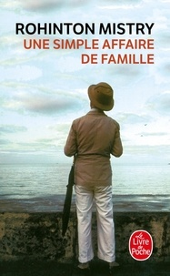 Rohinton Mistry - Une simple affaire de famille.