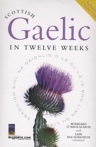 Roibeard O'Maolalaigh et Iain MacAonghuis - Scottish Gaelic in Twelve Weeks. 3 CD audio