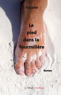 Joomla ebook pdf téléchargement gratuit Le pied dans la fourmilière  - Roman 9782377892372 par Rojane CHM PDB MOBI