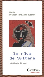 Rokeya Sakhawat Hossain - Le rêve de Sultana.