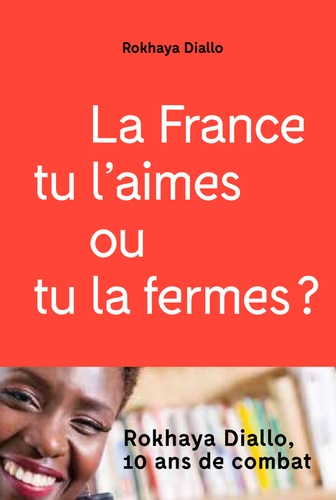 Rokhaya Diallo - La France tu l'aimes ou tu la fermes.