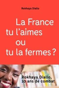 Ebooke gratuit à télécharger La France tu l'aimes ou tu la fermes ? par Rokhaya Diallo en francais