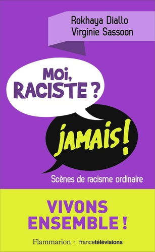 Moi raciste ? Jamais !. Scènes de racisme ordinaire