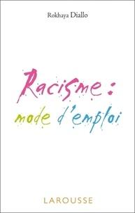 Rokhaya Diallo - Racisme : mode d'emploi.