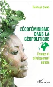 Lécoféminisme dans la géopolitique : femmes et développement durable.pdf