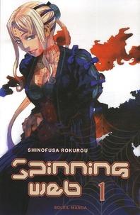 Rokurou Shinofusa - Spinning Web Tome 1 : .
