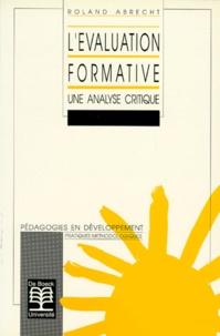 Roland Abrecht - L'évaluation formative - Une analyse critique.