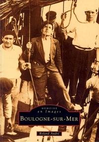 Roland André - Boulogne sur Mer.