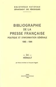 Roland Andréani et Françoise Poggioli - Bibliographie de la presse française politique et d'information générale (1865-1944) - Hérault (34).