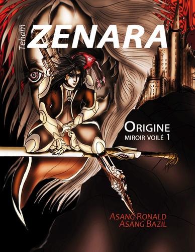Zenara. Origine, miroir voilé 1
