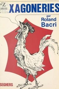 Roland Bacri et  Bulloz - Hexagoneries.