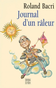 Roland Bacri - Journal d'un râleur.