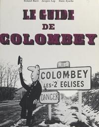 Roland Bacri et Alain Ayache - Le guide de Colombey.