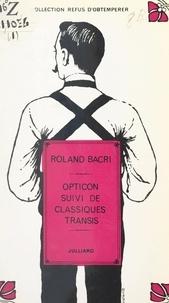 Roland Bacri et  César - Opticon - Suivi de Classiques transis.