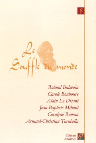 Roland Balmain - Le souffle du monde - Tome 8.