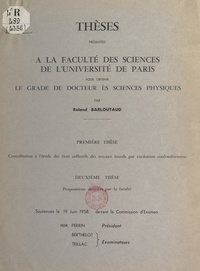 Roland Barloutaud - Contribution à l'étude des états collectifs des noyaux lourds par excitation coulombienne - Thèse présentée à la Faculté des sciences de l'Université de Paris pour obtenir le grade de Docteur ès sciences physiques. Suivi de la proposition donnée par la Faculté.