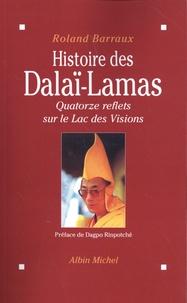 Roland Barraux - Histoire des Dalaï-Lamas - Quatorze reflets sur le Lac des Visions.