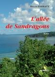 Roland Barraux - L'allée de Sandragons.