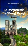 Roland Barraux - La bicyclette de Hong Kong.