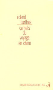Roland Barthes - Carnets du voyage en Chine.