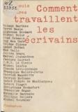 Roland Barthes et Hervé Bazin - Comment travaillent les écrivains.