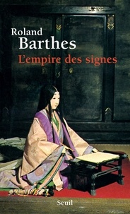 Roland Barthes - L'Empire des signes.