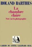 Roland Barthes - La chambre claire - Note sur la photographie.