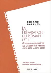 Roland Barthes - La préparation du roman I et II - Les cours et les séminaires au Collège de France (1978-1979 et 1979-1980).