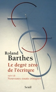 Roland Barthes - Le degré zéro de l'écriture.