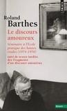 Roland Barthes - Le Discours amoureux - Séminaire à l'École pratique des hautes études (1974-1976), suivi de Fragments.