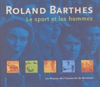 Roland Barthes - Le sport et les hommes.